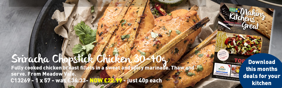 February 2018 promotions from MKG Foods include Sriracha Chopstick Chicken - just £22.99 this month.